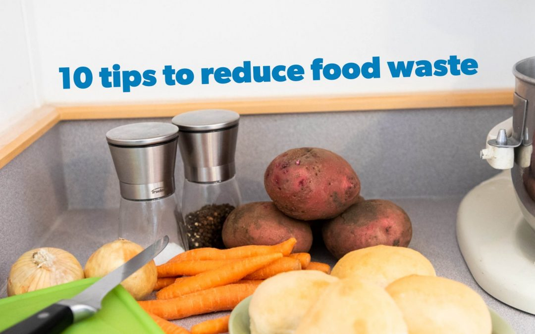 Top Ten Tips to Reduce Food Waste
